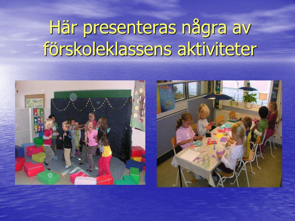 Här presenteras några av förskoleklassens aktiviteter