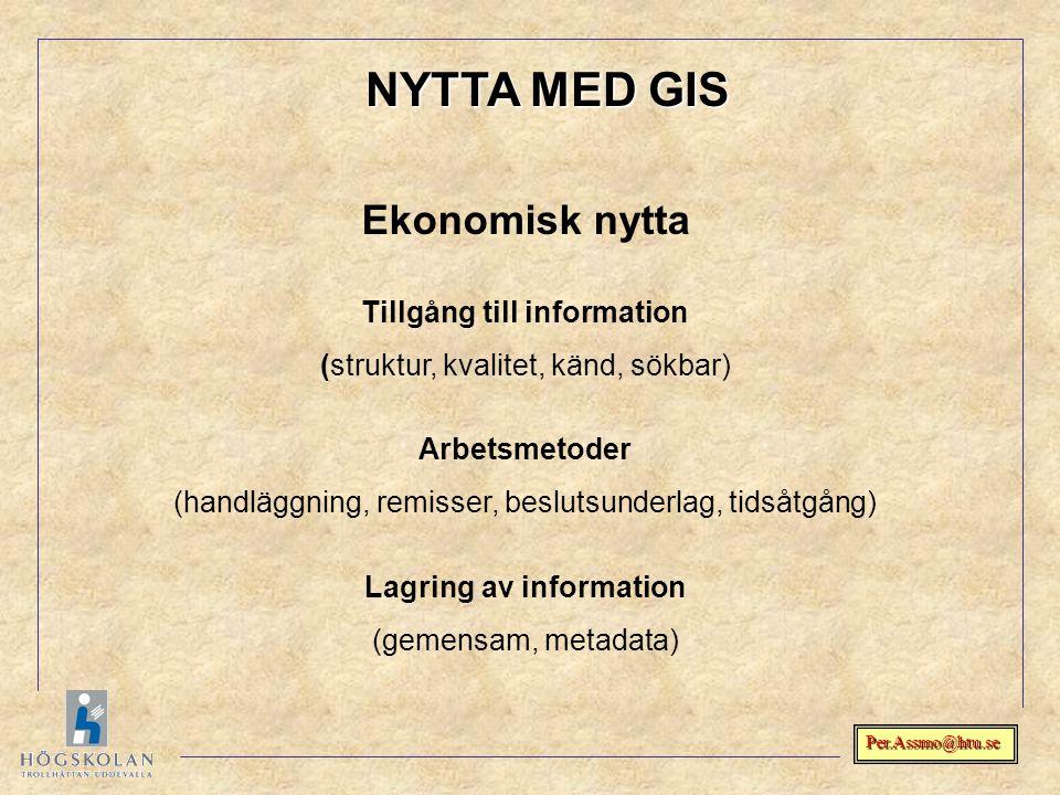 Per.Assmo@htu.se Ekonomisk nytta Tillgång till information (struktur, kvalitet, känd, sökbar) Arbetsmetoder (handläggning, remisser, beslutsunderlag,