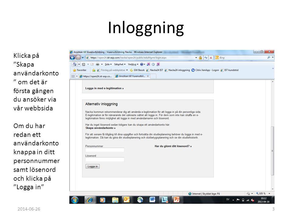 """Inloggning Klicka på """"Skapa användarkonto """" om det är första gången du ansöker via vår webbsida Om du har redan ett användarkonto knappa in ditt perso"""