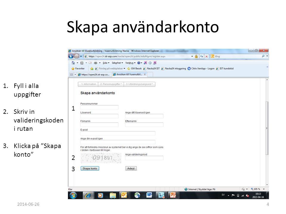 """Skapa användarkonto 1.Fyll i alla uppgifter 2.Skriv in valideringskoden i rutan 3.Klicka på """"Skapa konto"""" 1 2 3 2014-06-264"""