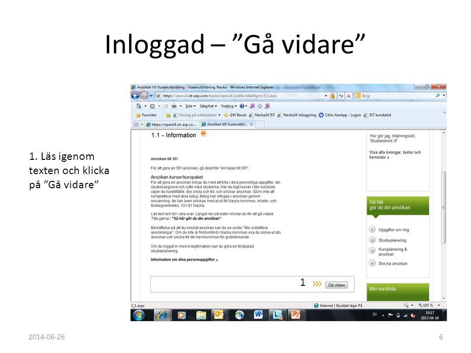 """Inloggad – """"Gå vidare"""" 1. Läs igenom texten och klicka på """"Gå vidare"""" 1 2014-06-266"""