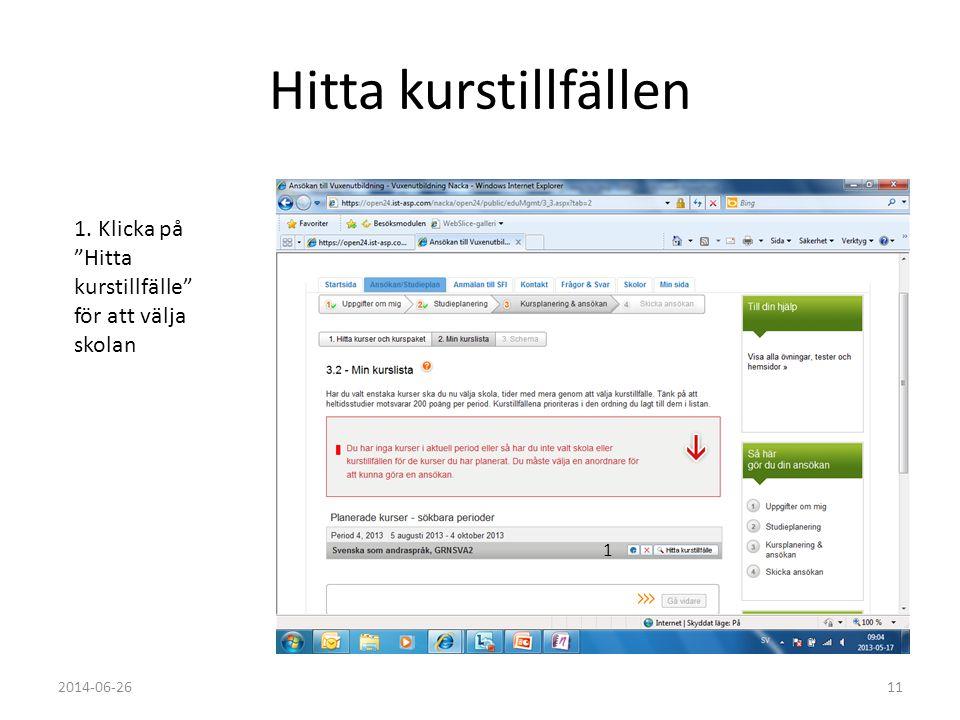 """Hitta kurstillfällen 2014-06-2611 1. Klicka på """"Hitta kurstillfälle"""" för att välja skolan 1"""
