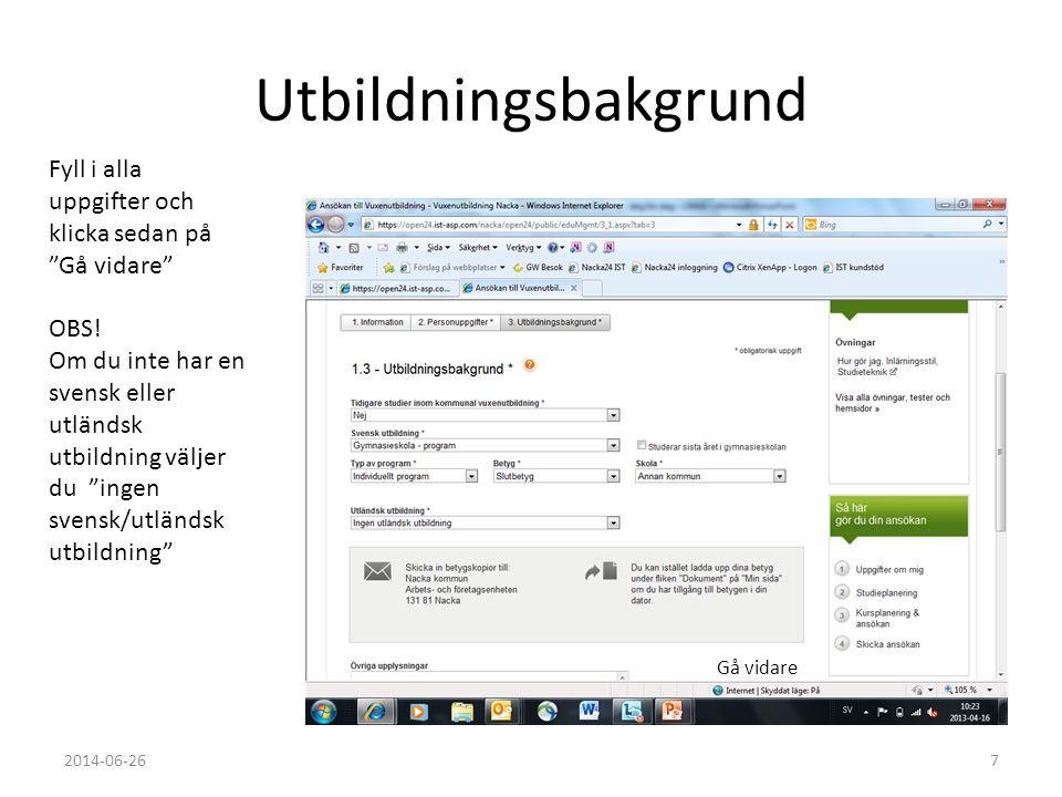 """Utbildningsbakgrund Fyll i alla uppgifter och klicka sedan på """"Gå vidare"""" OBS! Om du inte har en svensk eller utländsk utbildning väljer du """"ingen sve"""