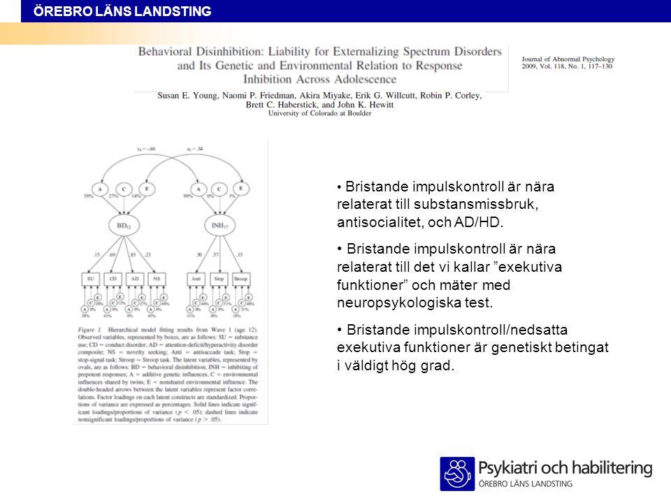 ÖREBRO LÄNS LANDSTING • Individuella skillnader i prestation på neuropsykologiska test av exekutiva funktioner är nästan helt genetiskt betingade.