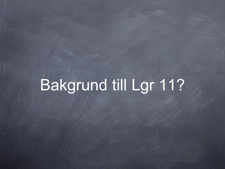Lgr 11 innebär inte att skolan fått ett nytt kunskapsuppdrag Skolans värdegrund och uppdrag bör vara oförändrade i de samlade läroplanerna.