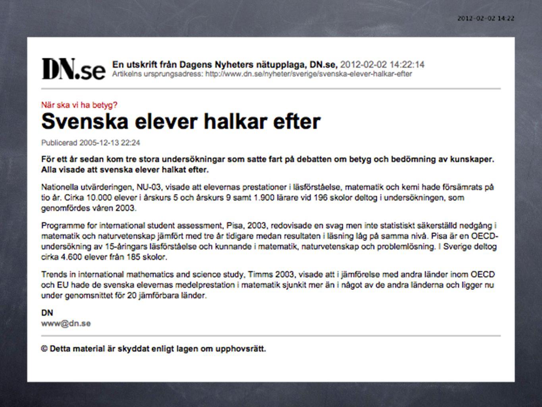 SOU 2007:28 Tydliga mål och kunskapskrav i grundskolan Särskild utredare Leif Davidsen: Dagens målsystem har haft många problem sedan starten.