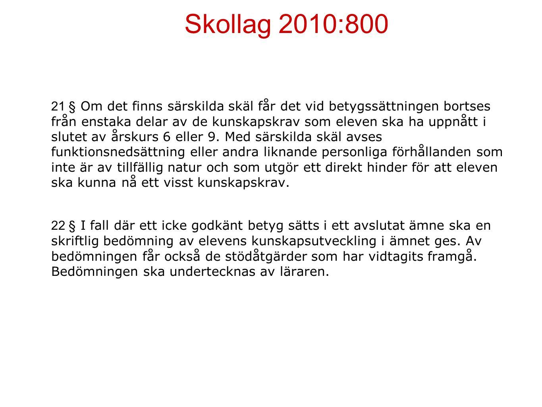 Skollag 2010:800 21 § Om det finns särskilda skäl får det vid betygssättningen bortses från enstaka delar av de kunskapskrav som eleven ska ha uppnått