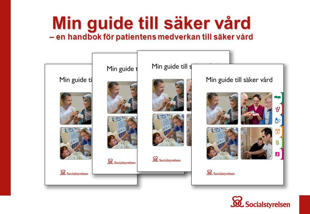 Min guide till säker vård – en handbok för patientens medverkan till säker vård