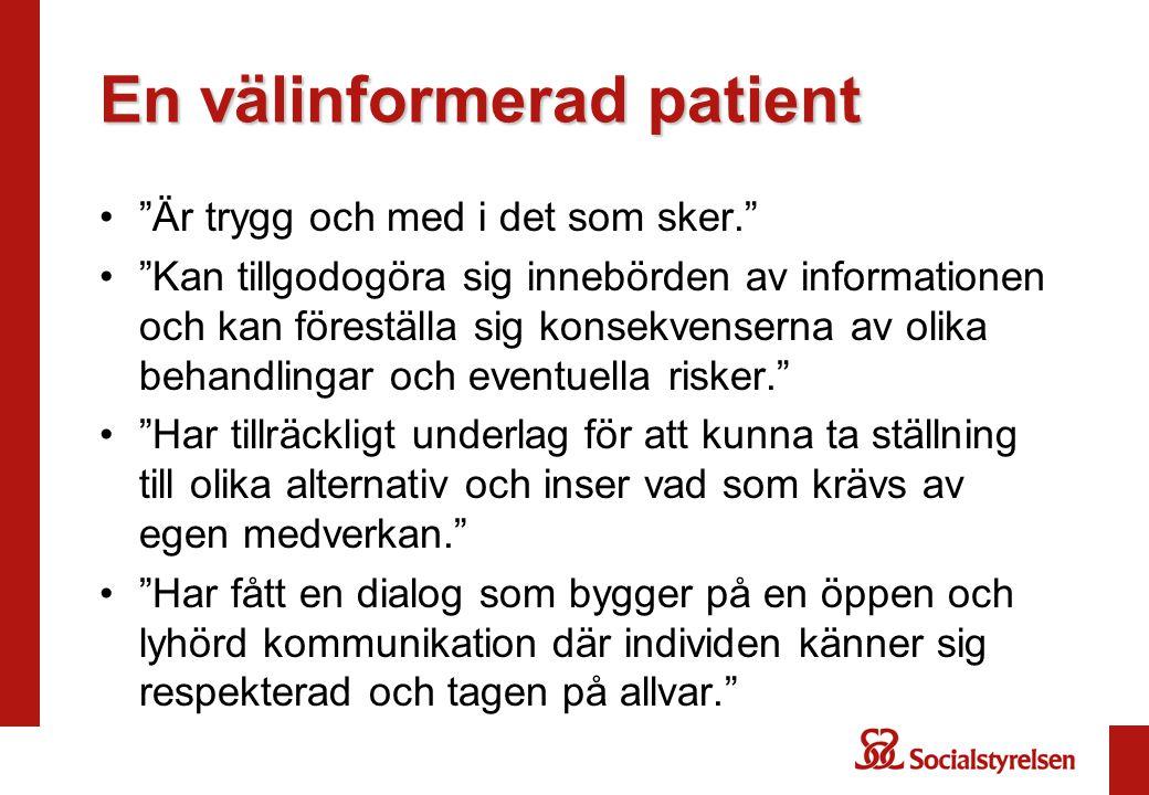 """En välinformerad patient •""""Är trygg och med i det som sker."""" •""""Kan tillgodogöra sig innebörden av informationen och kan föreställa sig konsekvenserna"""