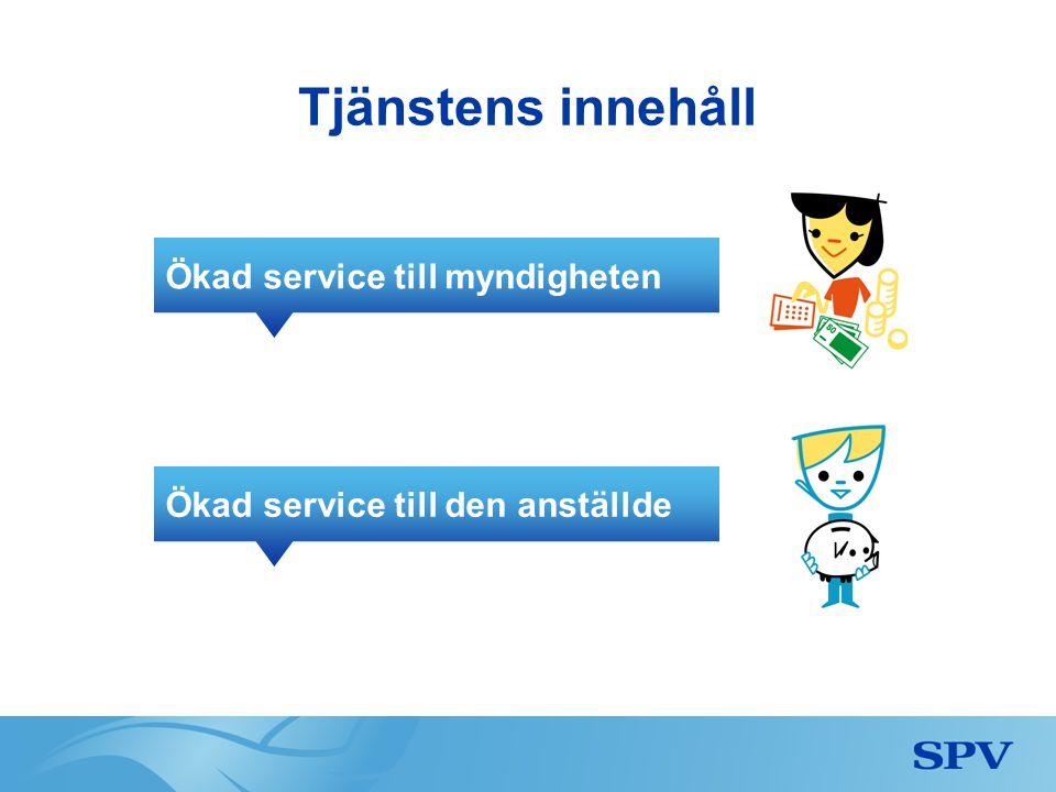 Tjänstens innehåll Ökad service till myndigheten Ökad service till den anställde