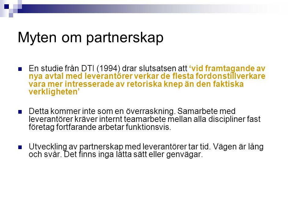 Myten om partnerskap  En studie från DTI (1994) drar slutsatsen att 'vid framtagande av nya avtal med leverantörer verkar de flesta fordonstillverkar