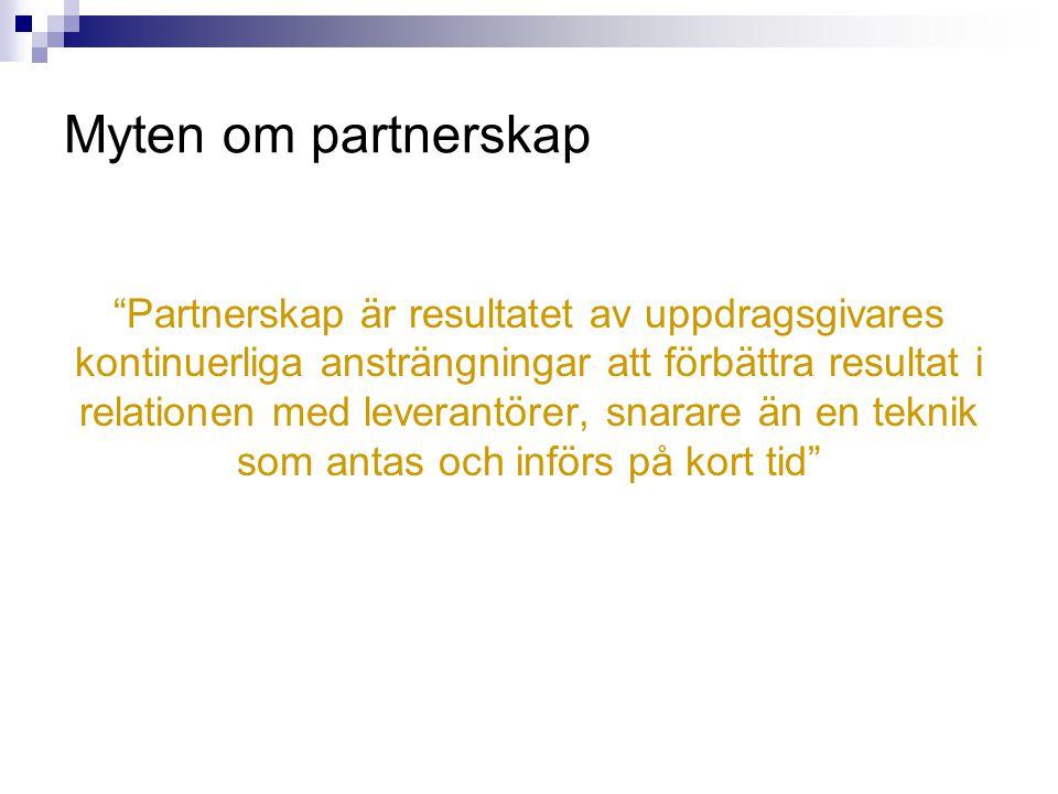 """""""Partnerskap är resultatet av uppdragsgivares kontinuerliga ansträngningar att förbättra resultat i relationen med leverantörer, snarare än en teknik"""