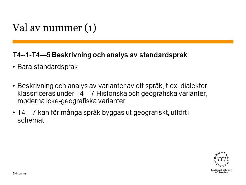 Sidnummer Val av nummer (1) T4--1-T4—5 Beskrivning och analys av standardspråk •Bara standardspråk •Beskrivning och analys av varianter av ett språk,