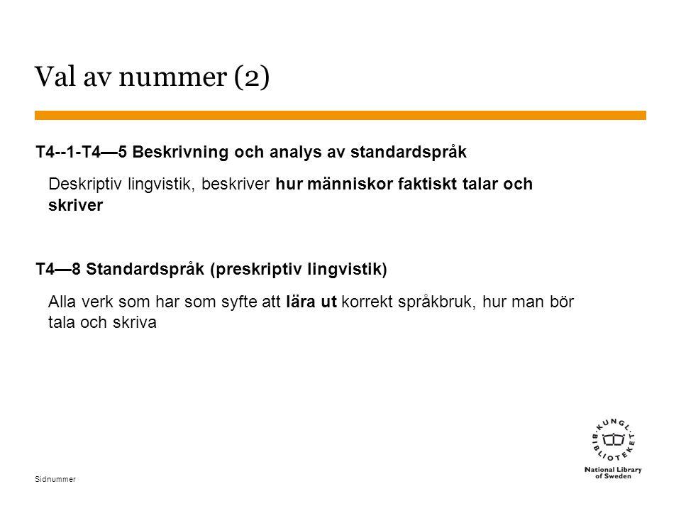 Sidnummer Val av nummer (2) T4--1-T4—5 Beskrivning och analys av standardspråk Deskriptiv lingvistik, beskriver hur människor faktiskt talar och skriv