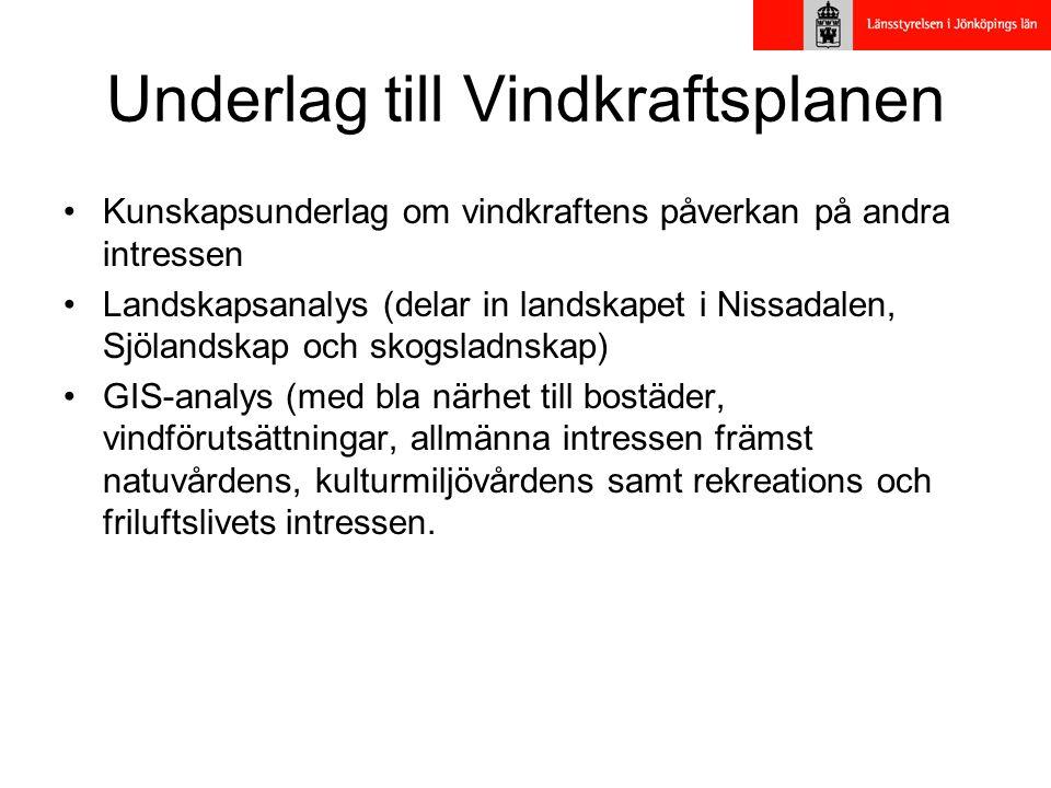 Underlag till Vindkraftsplanen •Kunskapsunderlag om vindkraftens påverkan på andra intressen •Landskapsanalys (delar in landskapet i Nissadalen, Sjöla