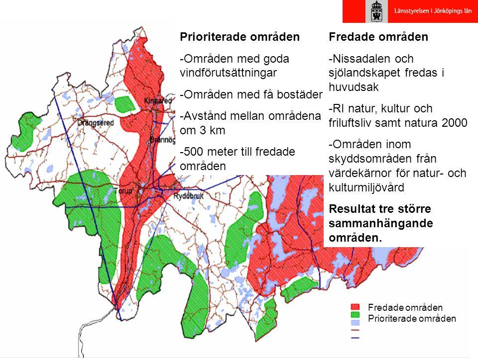 Fredade områden Prioriterade områden Fredade områden -Nissadalen och sjölandskapet fredas i huvudsak -RI natur, kultur och friluftsliv samt natura 2000 -Områden inom skyddsområden från värdekärnor för natur- och kulturmiljövård Resultat tre större sammanhängande områden.