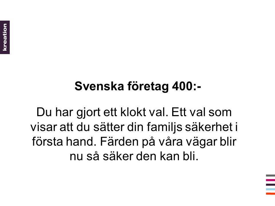 Svenska företag 400:- Du har gjort ett klokt val.