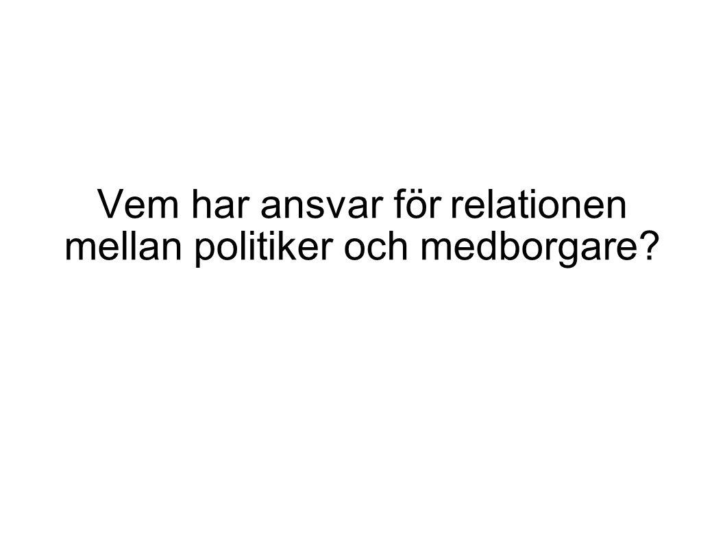 Vem har ansvar för relationen mellan politiker och medborgare