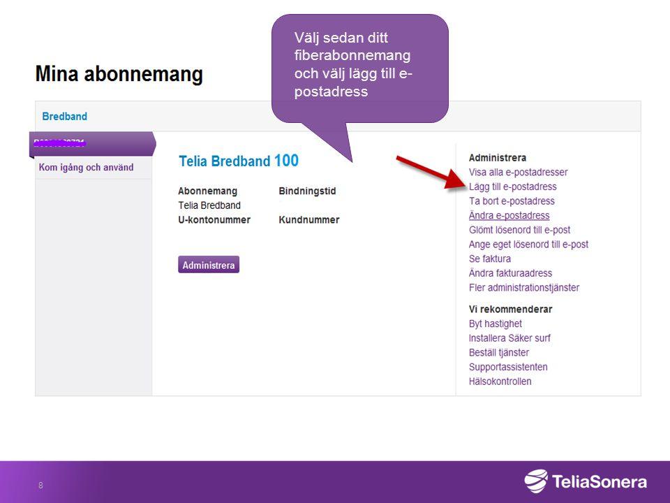 8 Välj sedan ditt fiberabonnemang och välj lägg till e- postadress