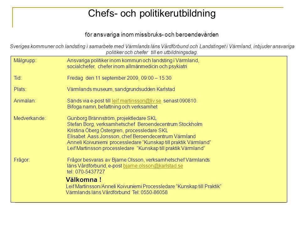 Chefs- och politikerutbildning för ansvariga inom missbruks- och beroendevården Sveriges kommuner och landsting i samarbete med Värmlands läns Vårdför