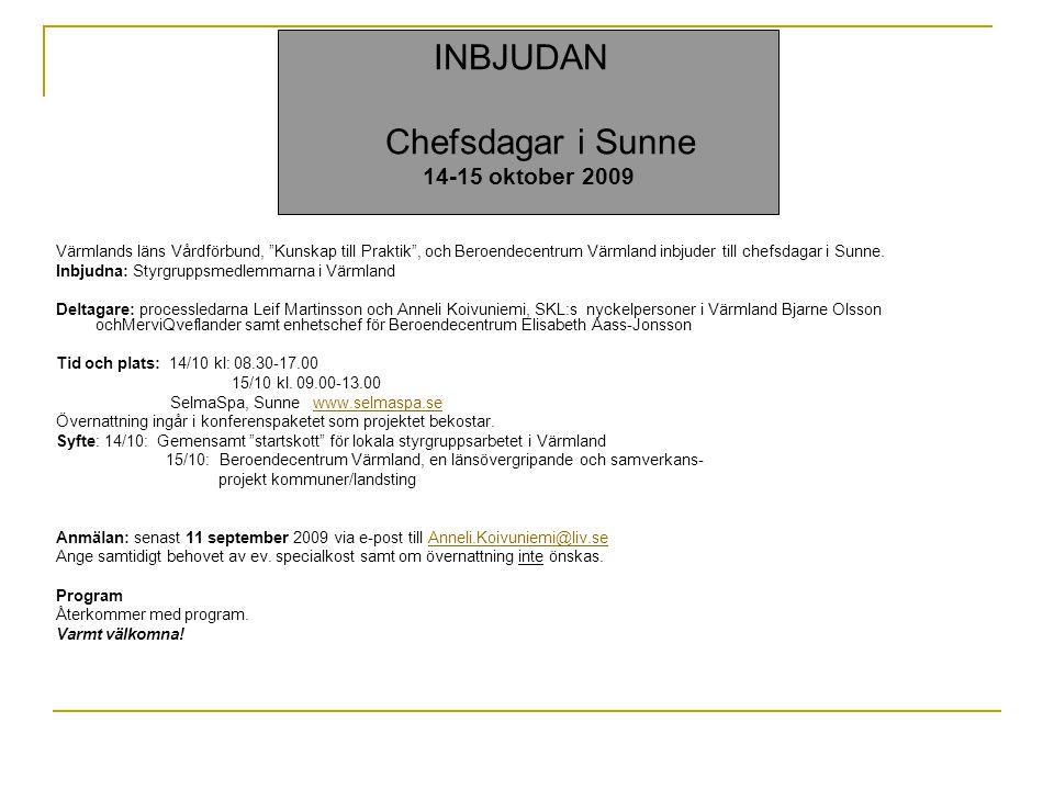 """INBJUDAN Chefsdagar i Sunne 14-15 oktober 2009 Värmlands läns Vårdförbund, """"Kunskap till Praktik"""", och Beroendecentrum Värmland inbjuder till chefsdag"""