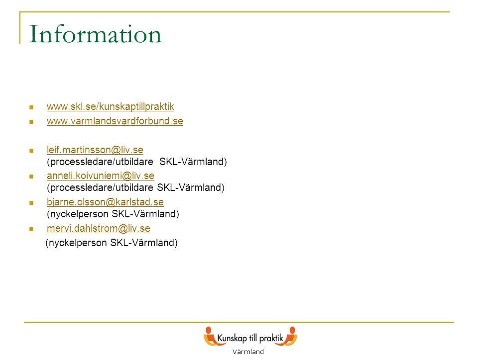 Information  www.skl.se/kunskaptillpraktik www.skl.se/kunskaptillpraktik  www.varmlandsvardforbund.se www.varmlandsvardforbund.se  leif.martinsson@