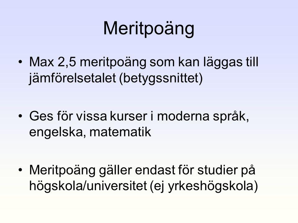 Meritpoäng •Max 2,5 meritpoäng som kan läggas till jämförelsetalet (betygssnittet) •Ges för vissa kurser i moderna språk, engelska, matematik •Meritpo
