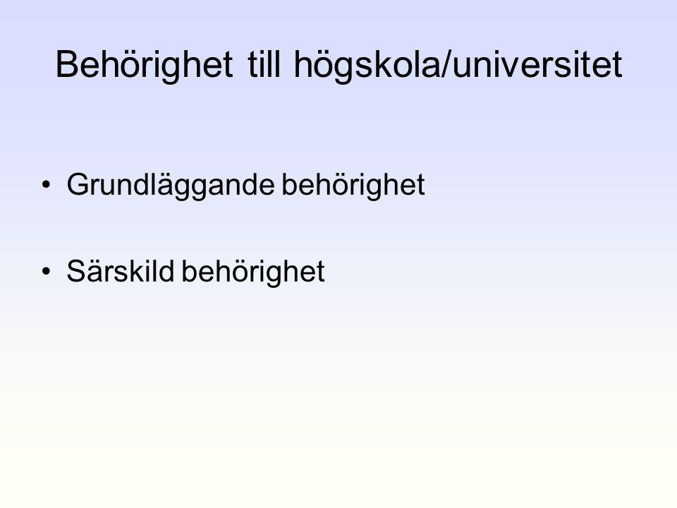 Behörighet till högskola/universitet •Grundläggande behörighet •Särskild behörighet