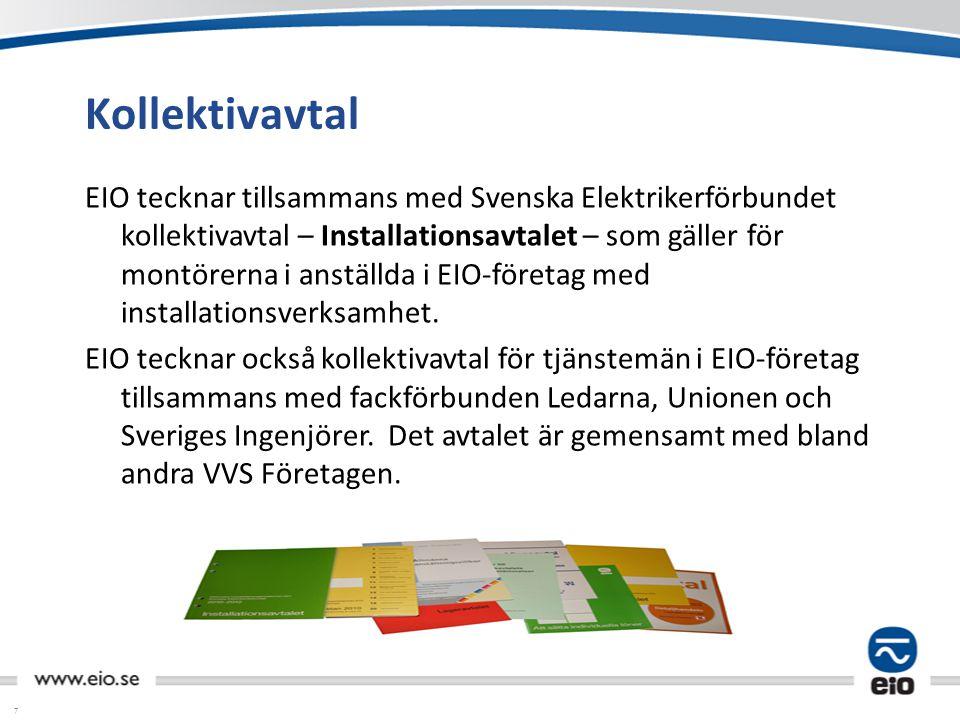 7 Kollektivavtal EIO tecknar tillsammans med Svenska Elektrikerförbundet kollektivavtal – Installationsavtalet – som gäller för montörerna i anställda