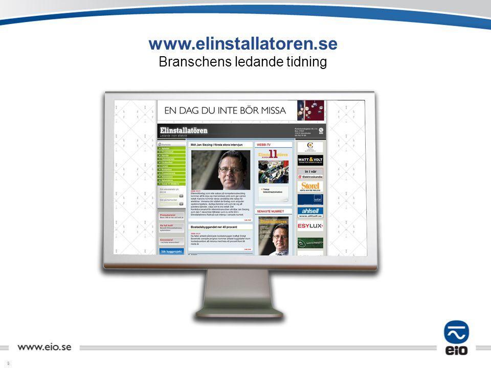 9 www.elinstallatoren.se Branschens ledande tidning