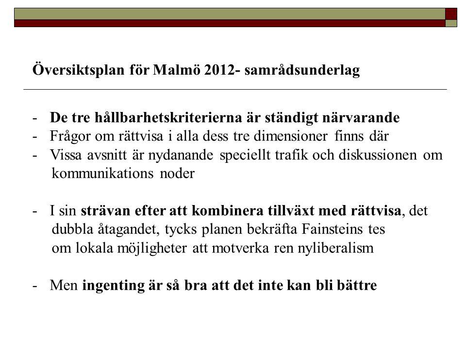 Översiktsplan för Malmö 2012- samrådsunderlag -De tre hållbarhetskriterierna är ständigt närvarande -Frågor om rättvisa i alla dess tre dimensioner fi