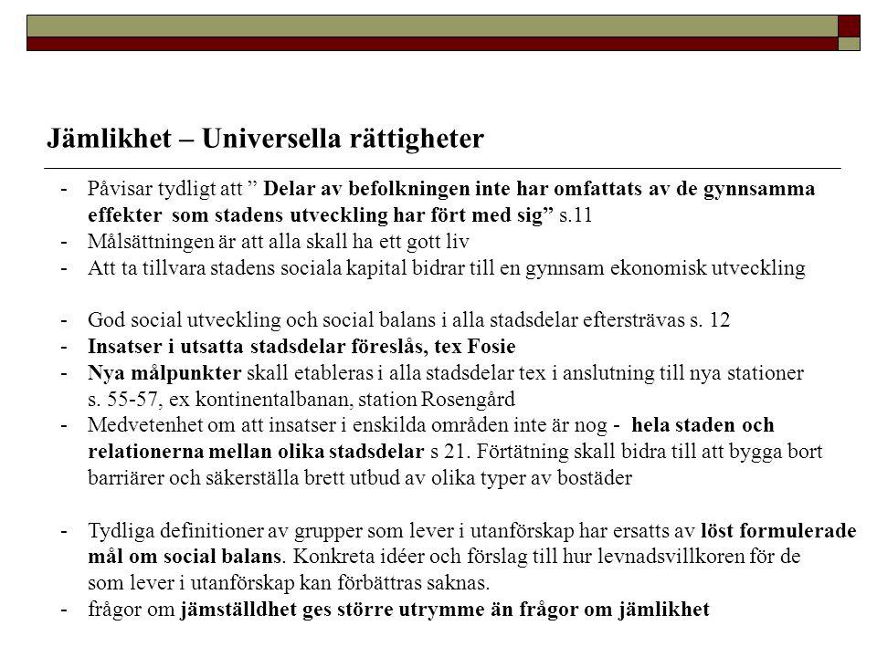 """Jämlikhet – Universella rättigheter -Påvisar tydligt att """" Delar av befolkningen inte har omfattats av de gynnsamma effekter som stadens utveckling ha"""