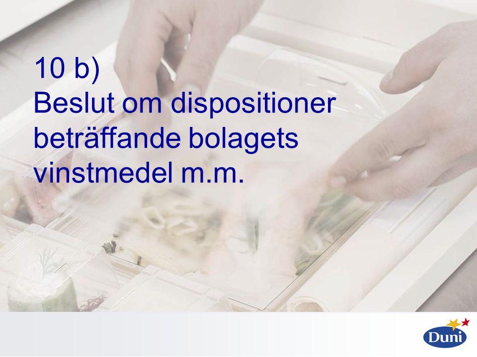 10 b) Beslut om dispositioner beträffande bolagets vinstmedel m.m.