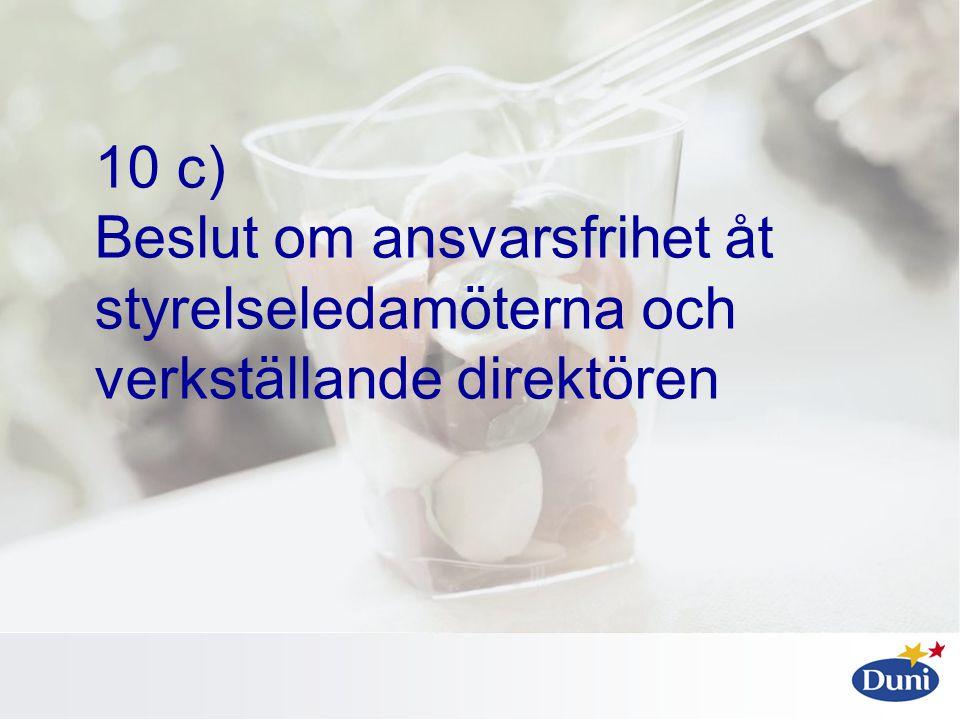 10 c) Beslut om ansvarsfrihet åt styrelseledamöterna och verkställande direktören