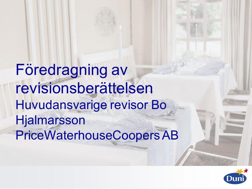 Föredragning av revisionsberättelsen Huvudansvarige revisor Bo Hjalmarsson PriceWaterhouseCoopers AB