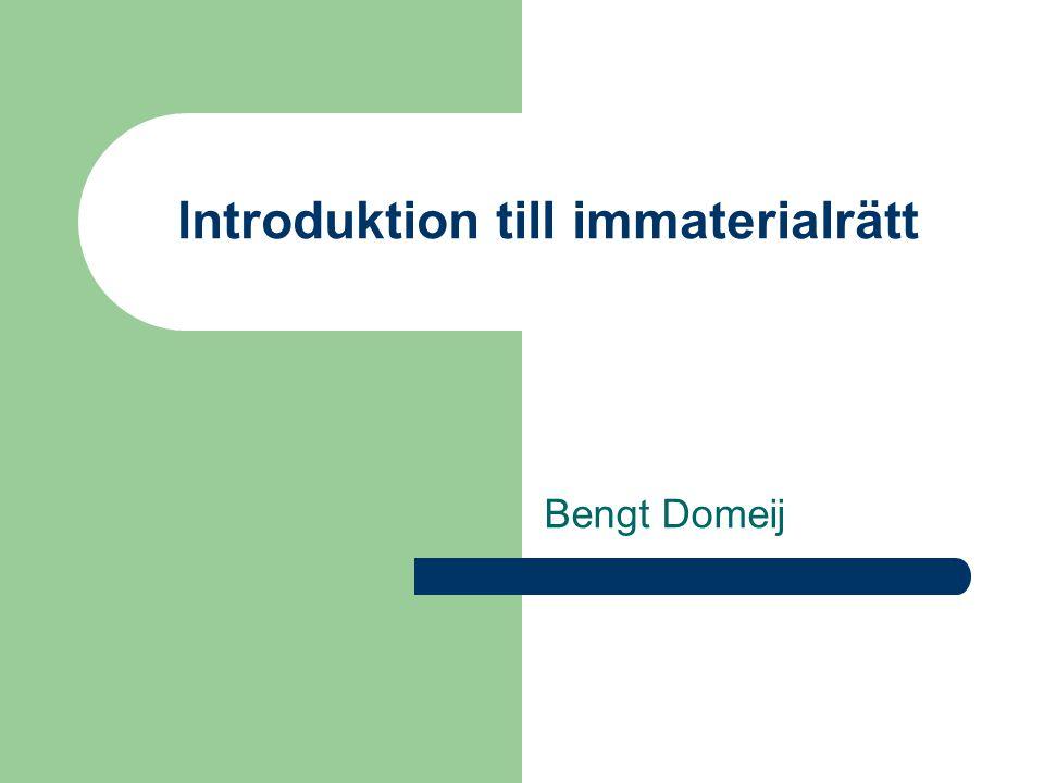 Introduktion till immaterialrätt Bengt Domeij
