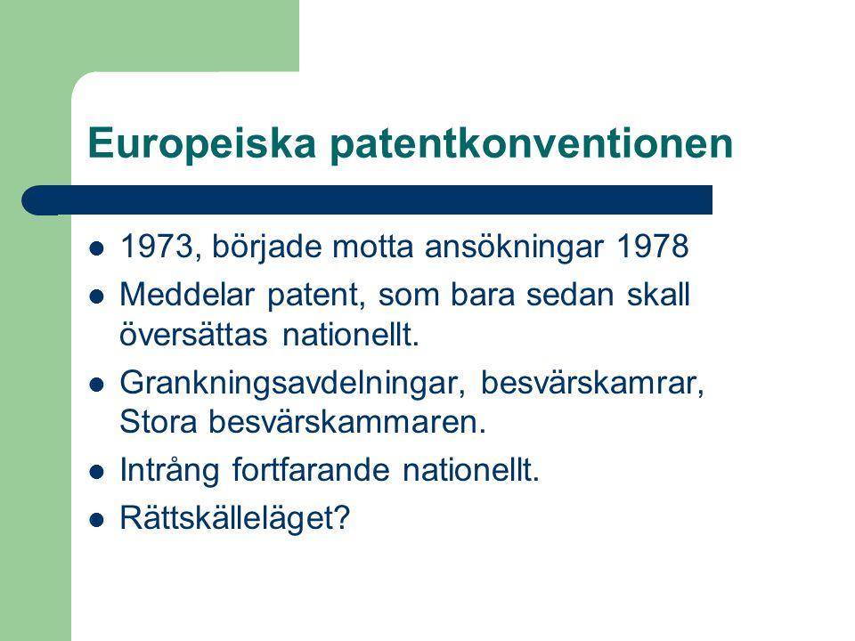 Europeiska patentkonventionen  1973, började motta ansökningar 1978  Meddelar patent, som bara sedan skall översättas nationellt.  Grankningsavdeln
