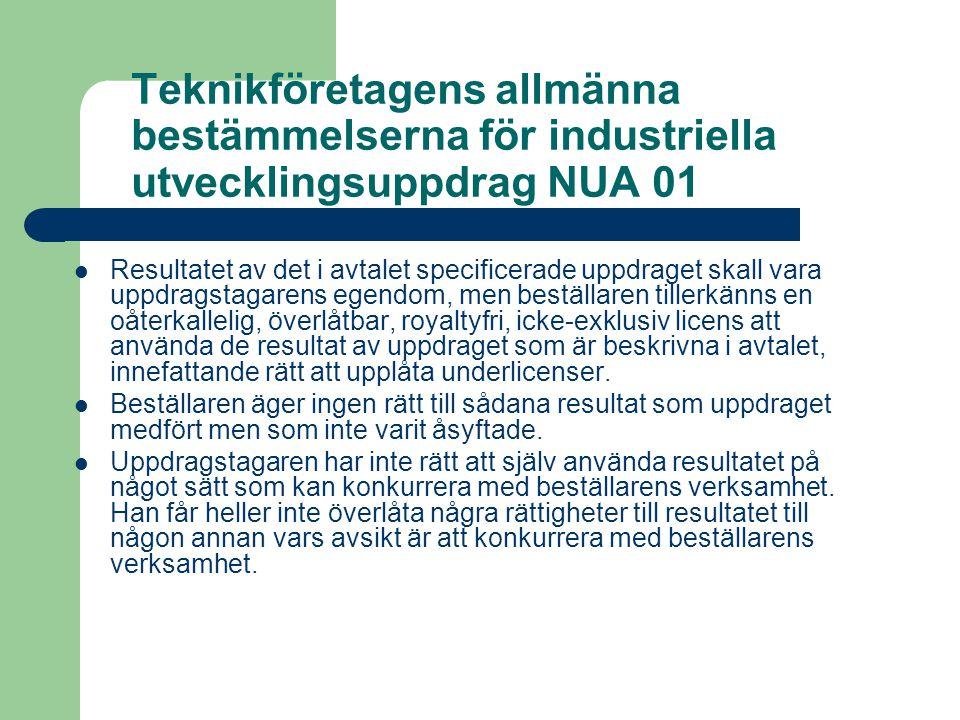 Teknikföretagens allmänna bestämmelserna för industriella utvecklingsuppdrag NUA 01  Resultatet av det i avtalet specificerade uppdraget skall vara u