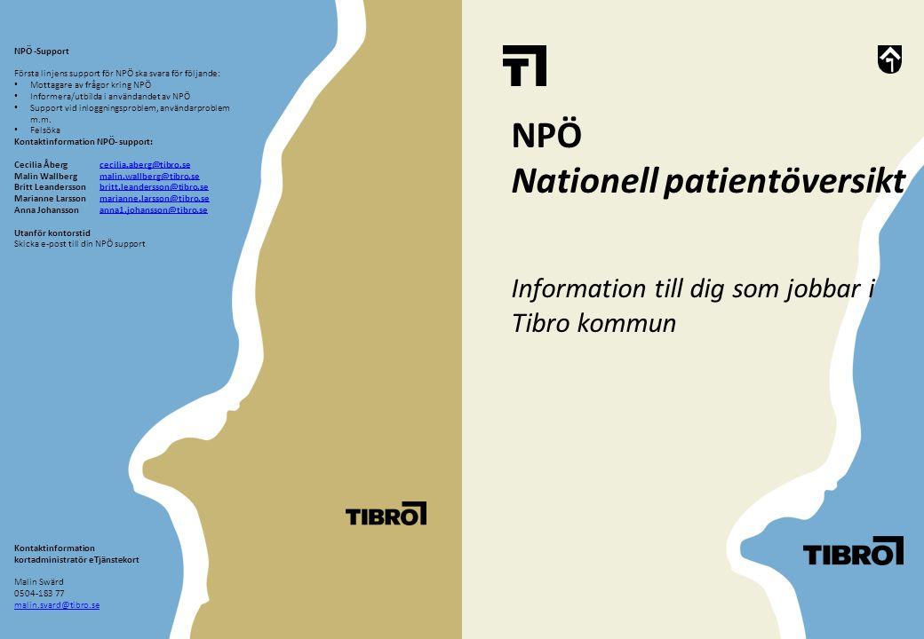 Kontaktinformation kortadministratör eTjänstekort Malin Swärd 0504-183 77 malin.svard@tibro.se NPÖ -Support Första linjens support för NPÖ ska svara f