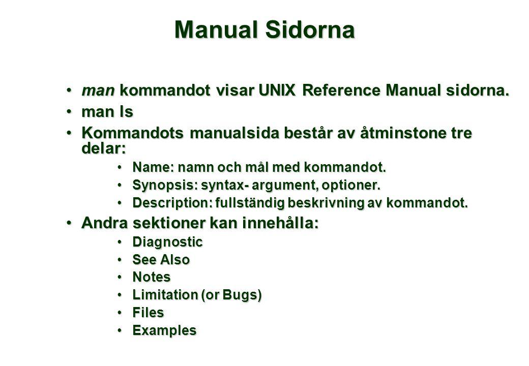 Manual Sidorna •man kommandot visar UNIX Reference Manual sidorna.
