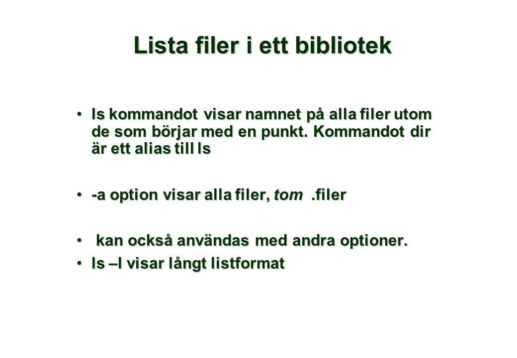 Lista filer i ett bibliotek •ls kommandot visar namnet på alla filer utom de som börjar med en punkt.