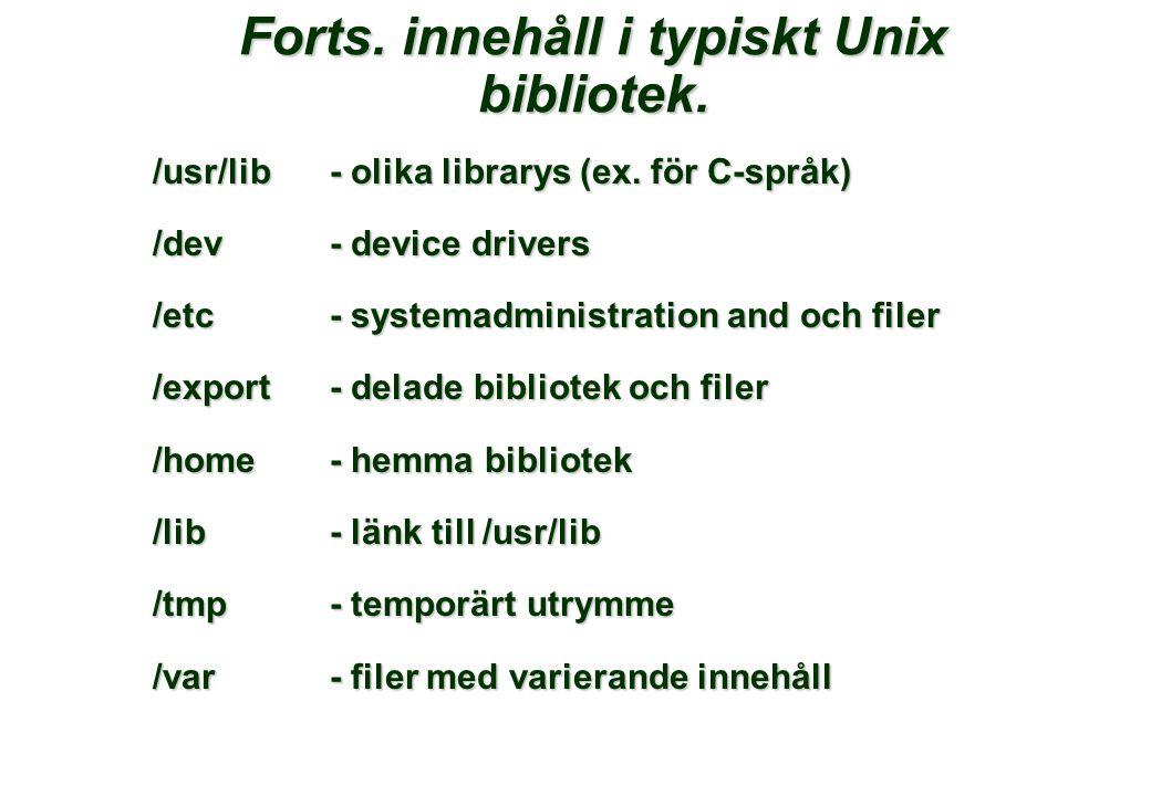 Forts. innehåll i typiskt Unix bibliotek. /usr/lib- olika librarys (ex.