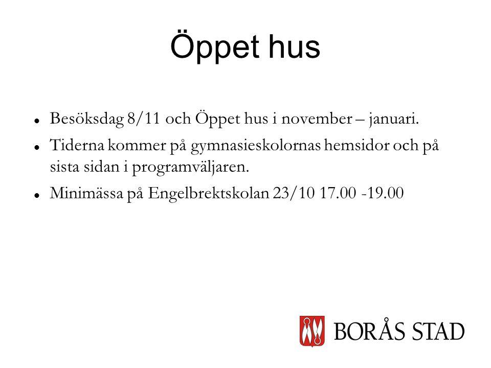 Öppet hus   Besöksdag 8/11 och Öppet hus i november – januari.