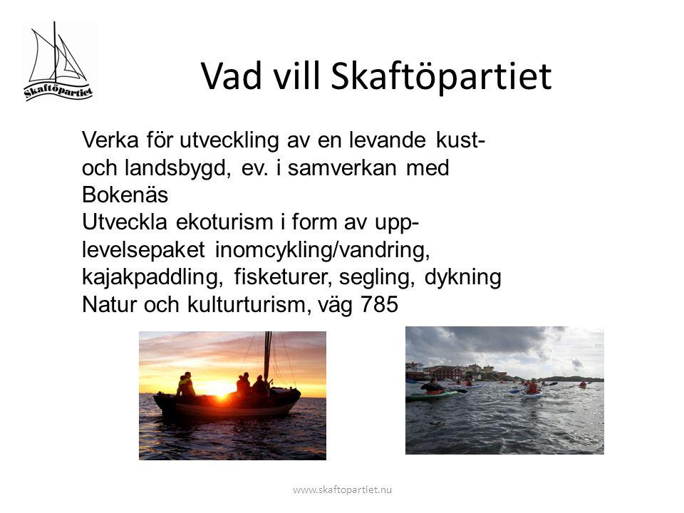 Vad vill Skaftöpartiet www.skaftopartiet.nu Verka för utveckling av en levande kust- och landsbygd, ev. i samverkan med Bokenäs Utveckla ekoturism i f