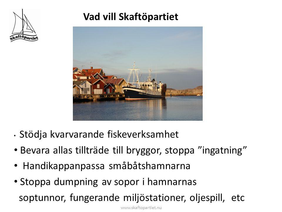 """Vad vill Skaftöpartiet • Stödja kvarvarande fiskeverksamhet • Bevara allas tillträde till bryggor, stoppa """"ingatning"""" • Handikappanpassa småbåtshamnar"""