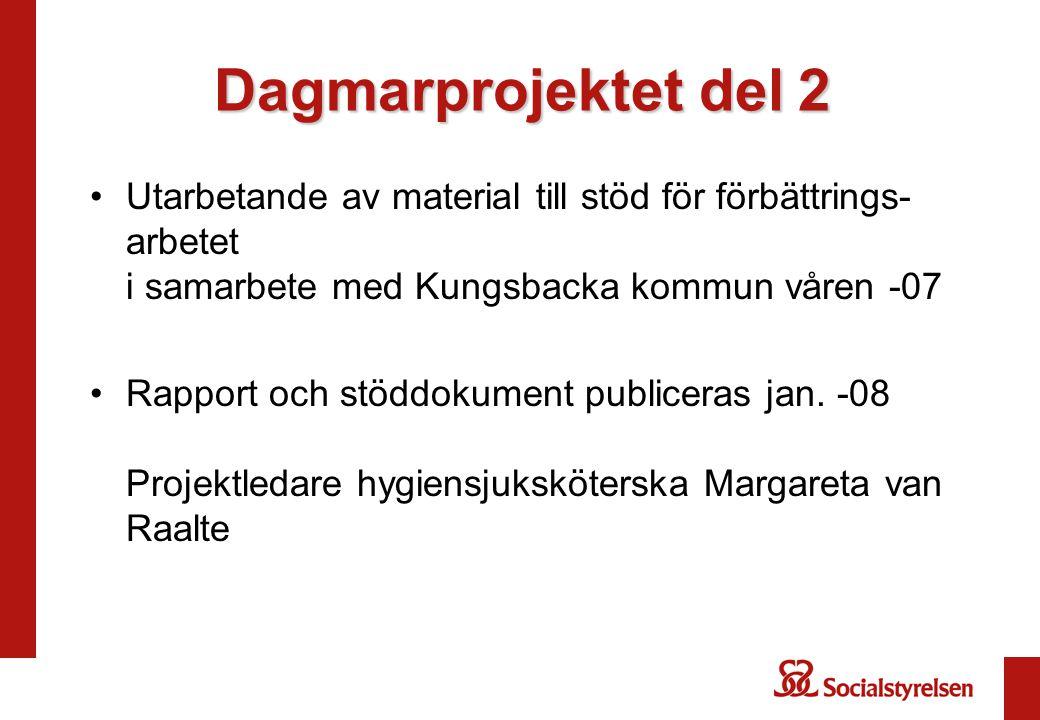 Dagmarprojektet del 2 •Utarbetande av material till stöd för förbättrings- arbetet i samarbete med Kungsbacka kommun våren -07 •Rapport och stöddokume
