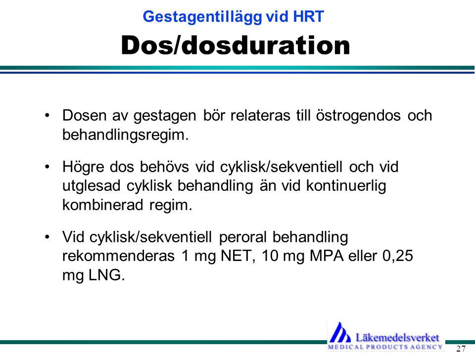 Gestagentillägg vid HRT 27 Dos/dosduration •Dosen av gestagen bör relateras till östrogendos och behandlingsregim. •Högre dos behövs vid cyklisk/sekve
