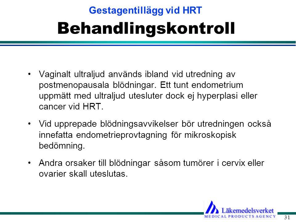 Gestagentillägg vid HRT 31 Behandlingskontroll •Vaginalt ultraljud används ibland vid utredning av postmenopausala blödningar. Ett tunt endometrium up