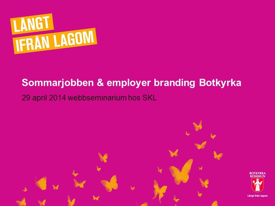 Sommarjobben & employer branding Botkyrka 29 april 2014 webbseminarium hos SKL