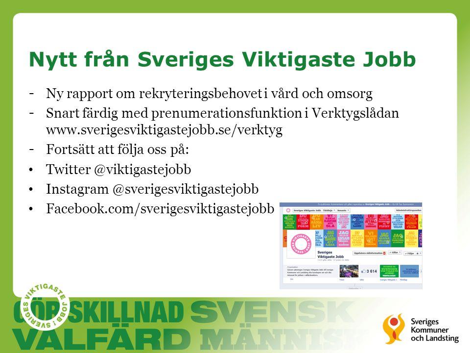 Nytt från Sveriges Viktigaste Jobb - Ny rapport om rekryteringsbehovet i vård och omsorg - Snart färdig med prenumerationsfunktion i Verktygslådan www